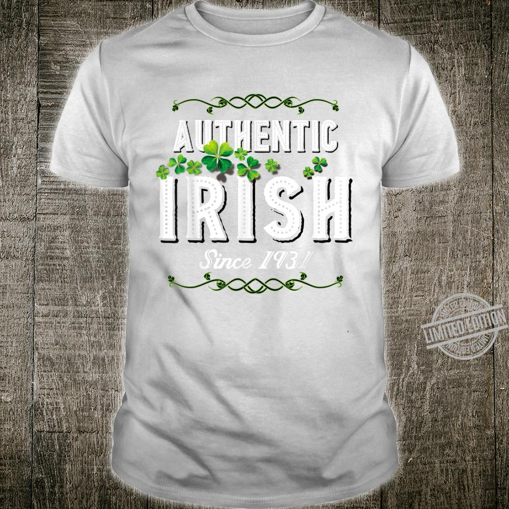 Authentic Irish Since 1931 89th Birthday St Patricks Shirt