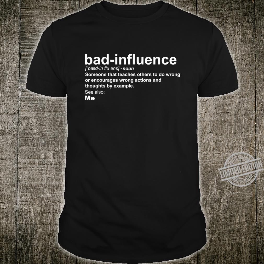 Bad Influence Definition Aunt Uncle Friend Shirt