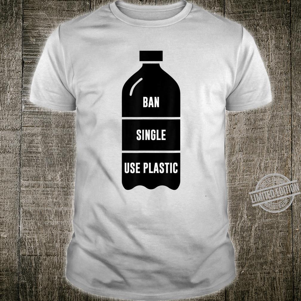 Ban Single Use Plastic Shirt