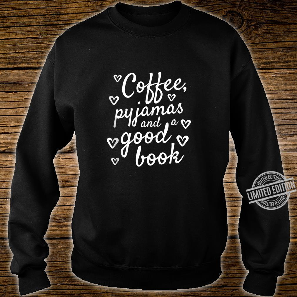 Coffee, Pyjamas and a Good Book Cute Bookworm Shirt sweater