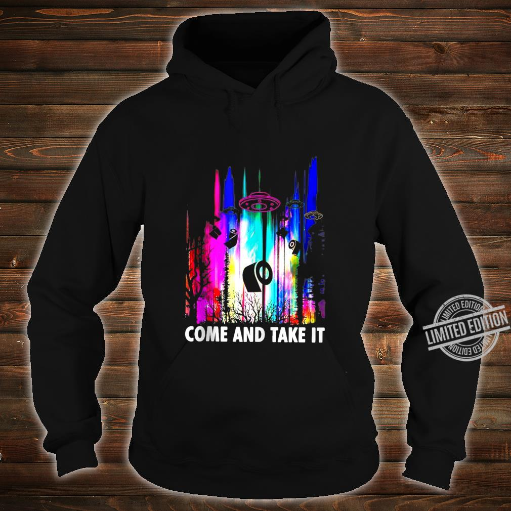 Come And Take It UFO Paper Shirt hoodie