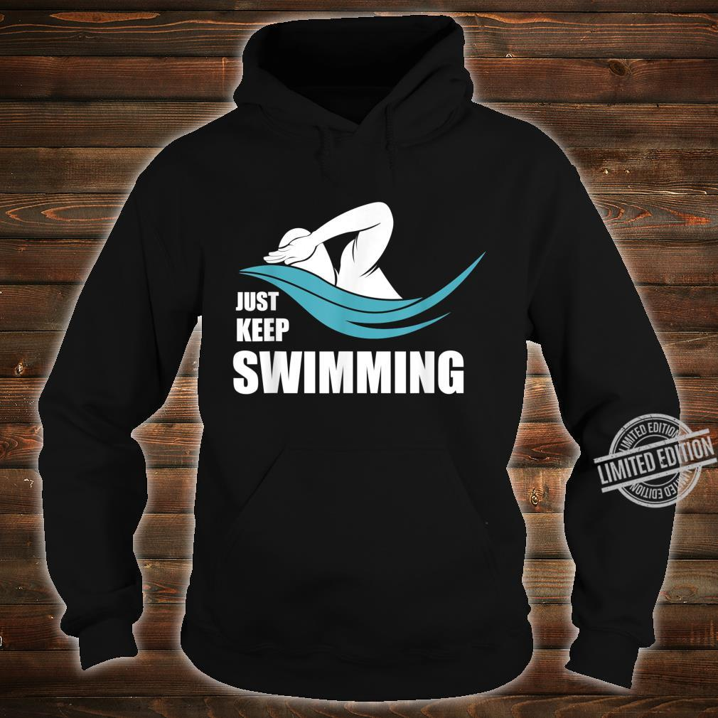 Cool Just Keep Swimming Swimmers Shirt hoodie