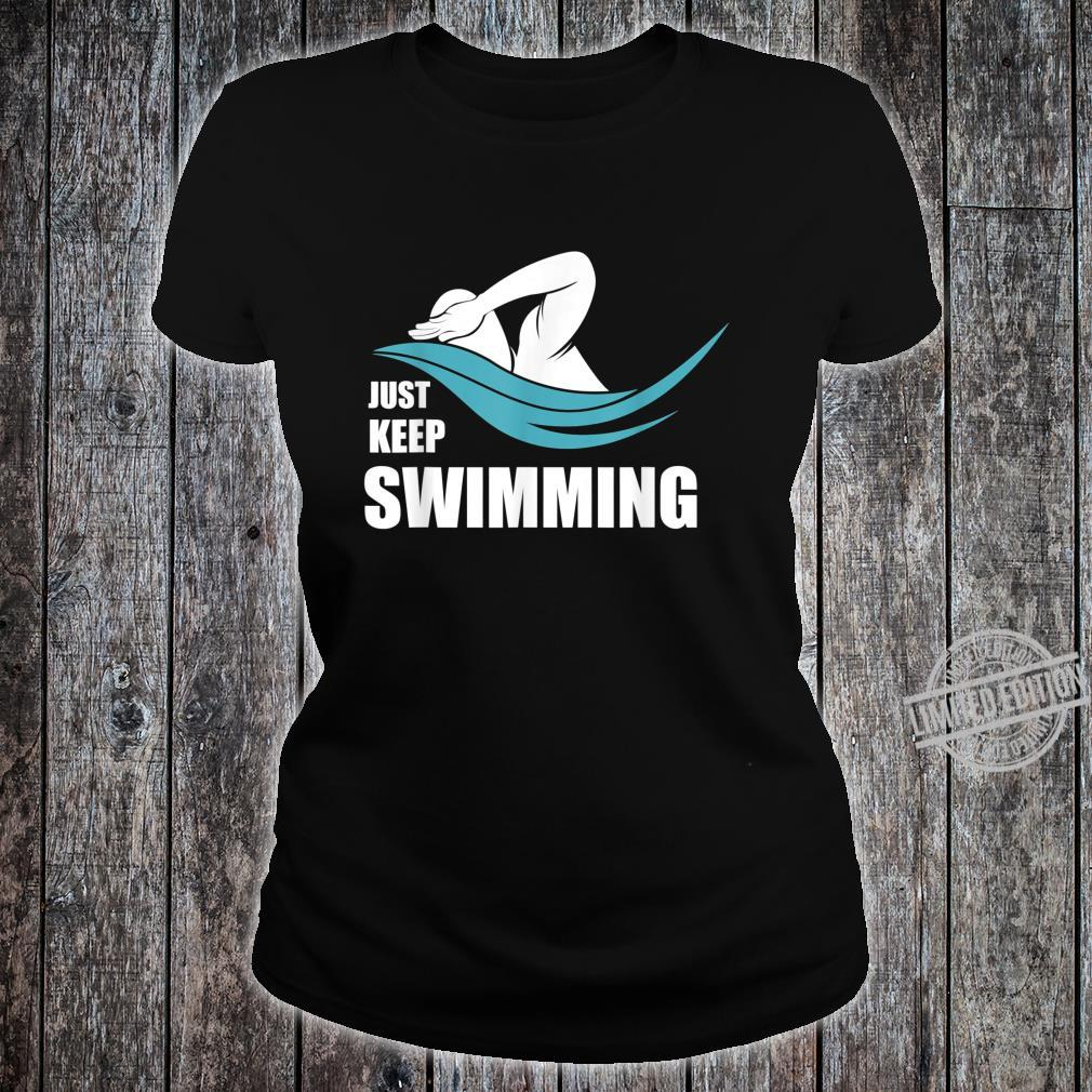 Cool Just Keep Swimming Swimmers Shirt ladies tee