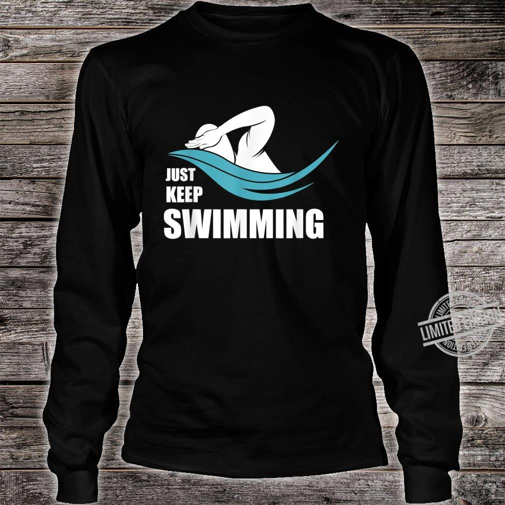 Cool Just Keep Swimming Swimmers Shirt long sleeved