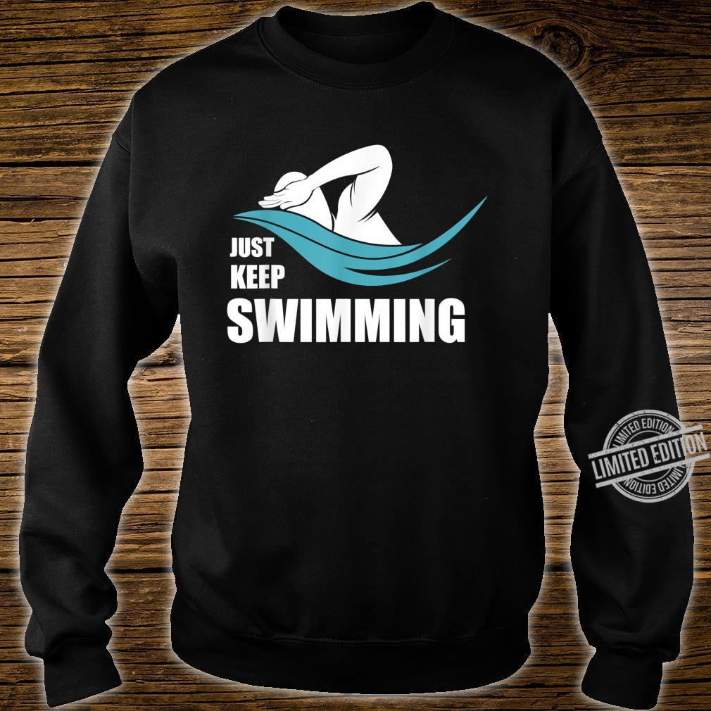Cool Just Keep Swimming Swimmers Shirt sweater