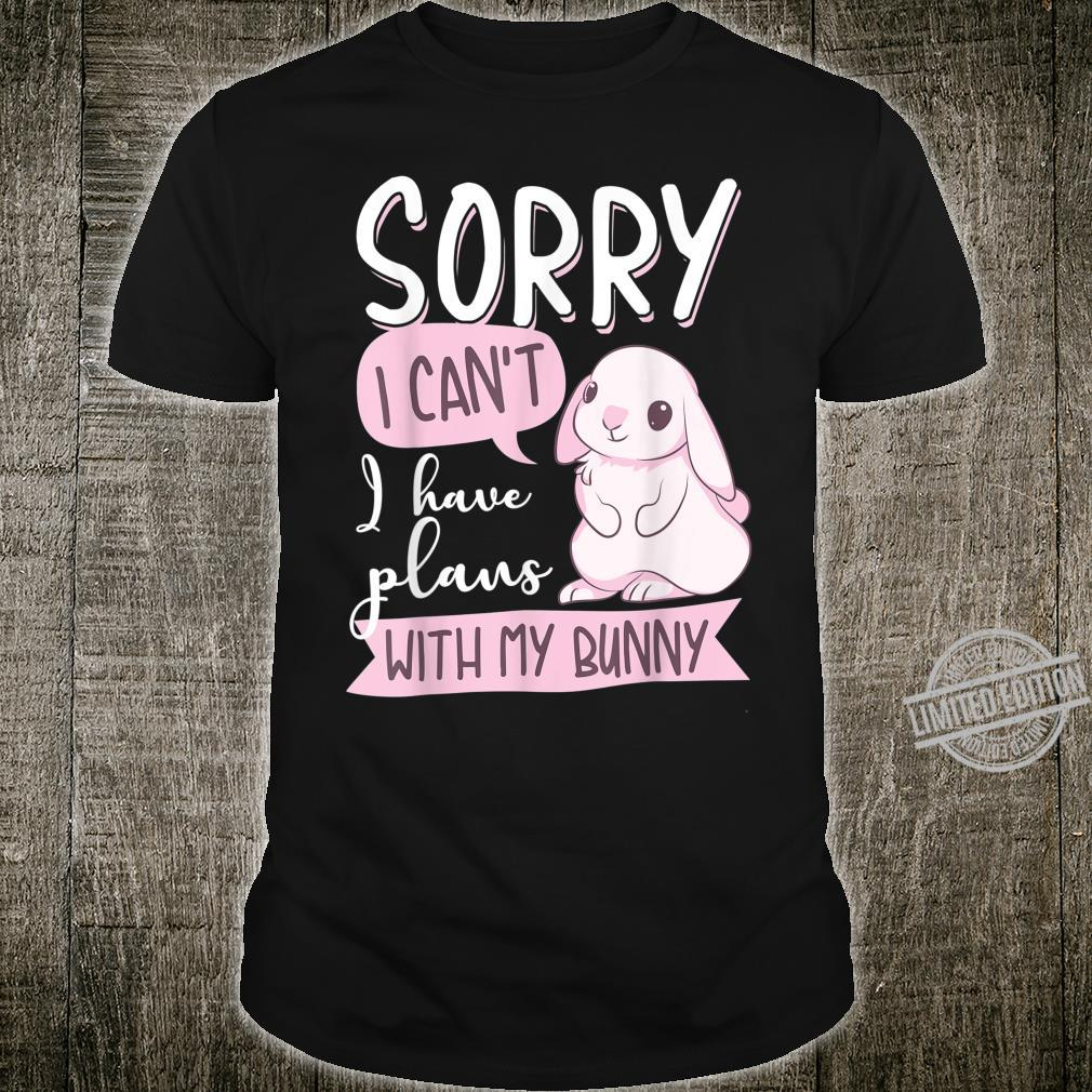 Cool Sorry I Can't I Have Plans With My Bunny Shirt