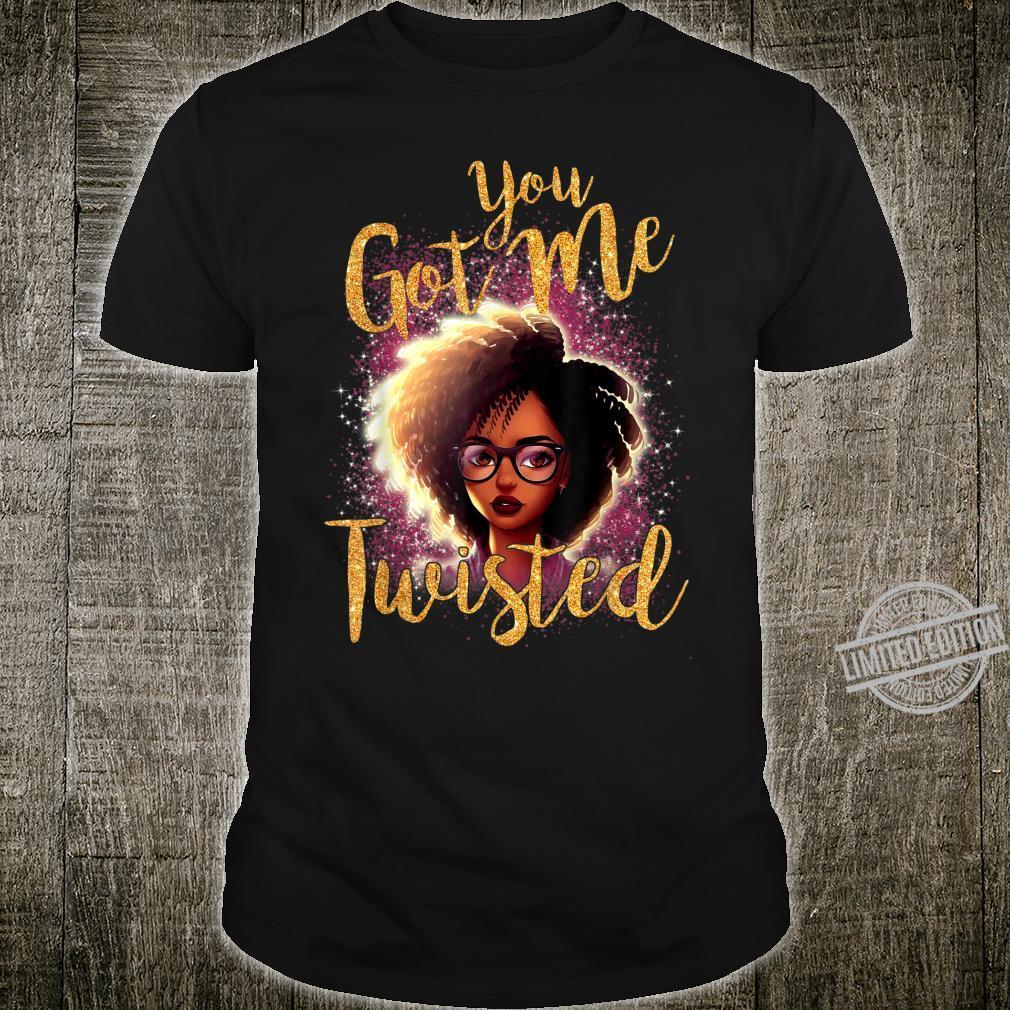 Cute African American You Got Me Twisted Black Girl Shirt