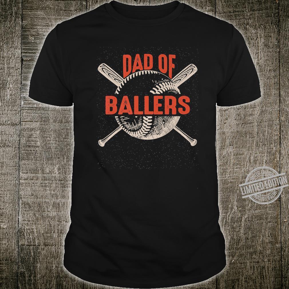 Dad of Ballers Design Baseball Softball Idea Shirt