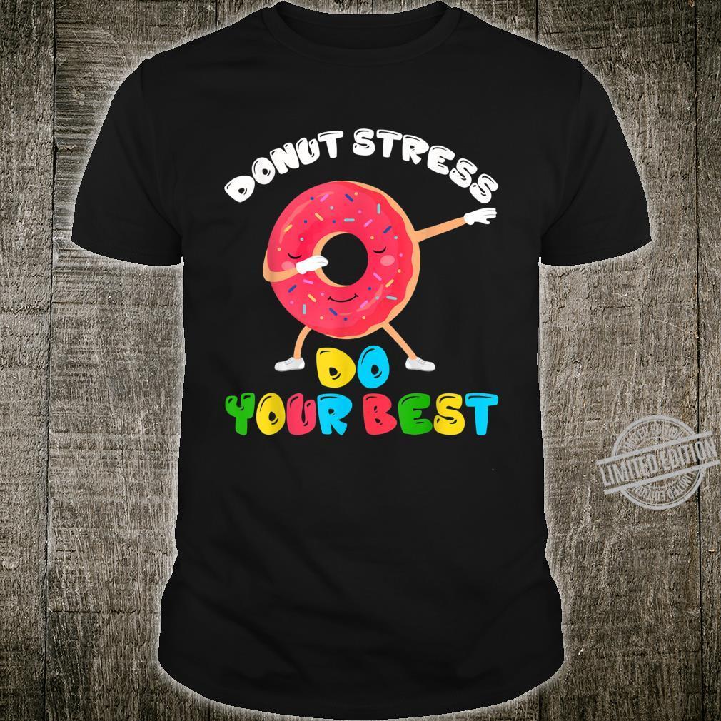 Donut Stress Do Your Best Test Day Teacher Shirt