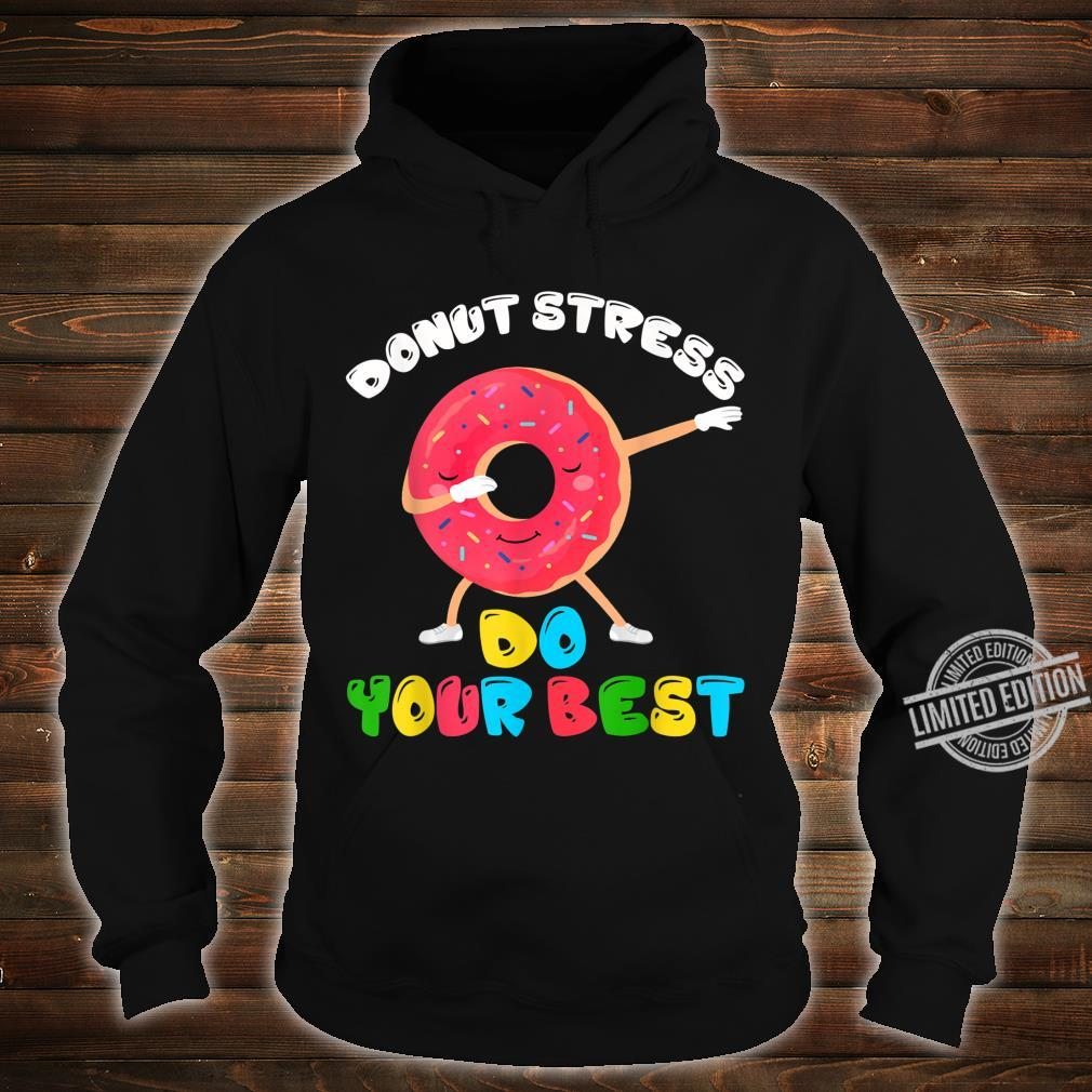 Donut Stress Do Your Best Test Day Teacher Shirt hoodie