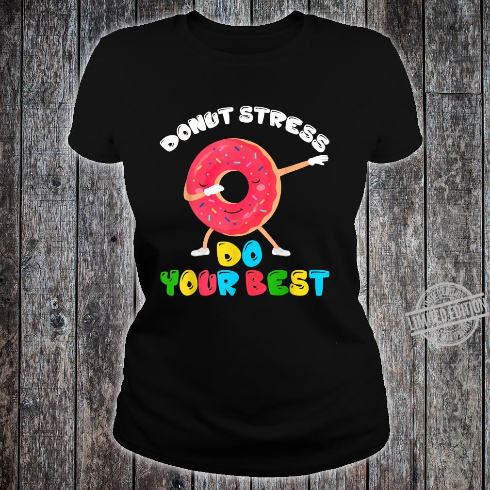 Donut Stress Do Your Best Test Day Teacher Shirt ladies tee