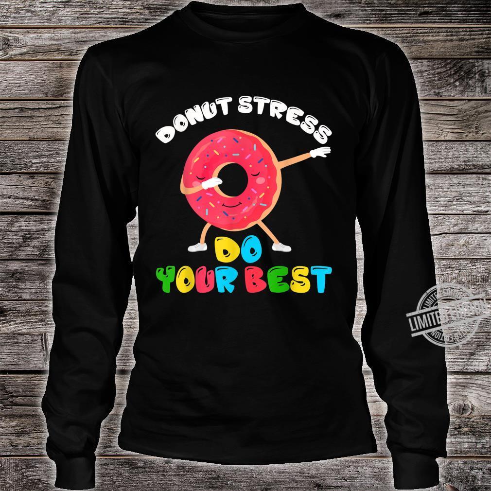 Donut Stress Do Your Best Test Day Teacher Shirt long sleeved