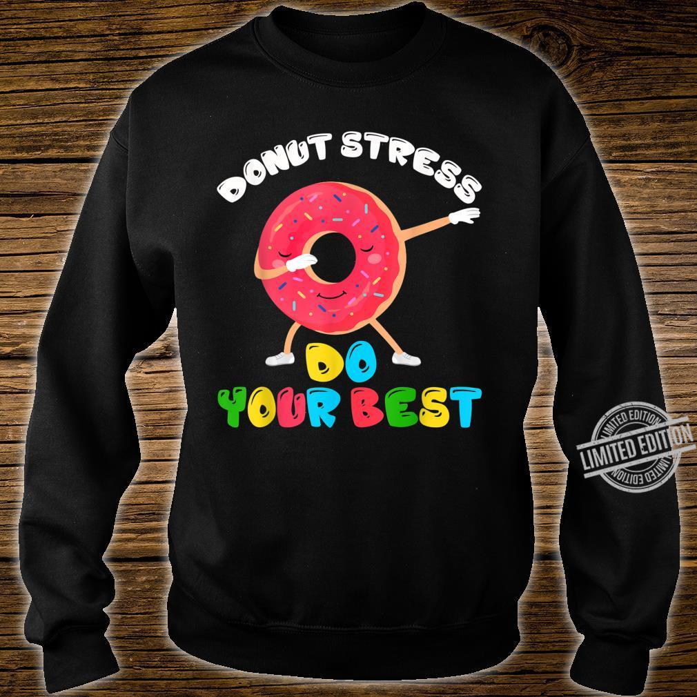 Donut Stress Do Your Best Test Day Teacher Shirt sweater
