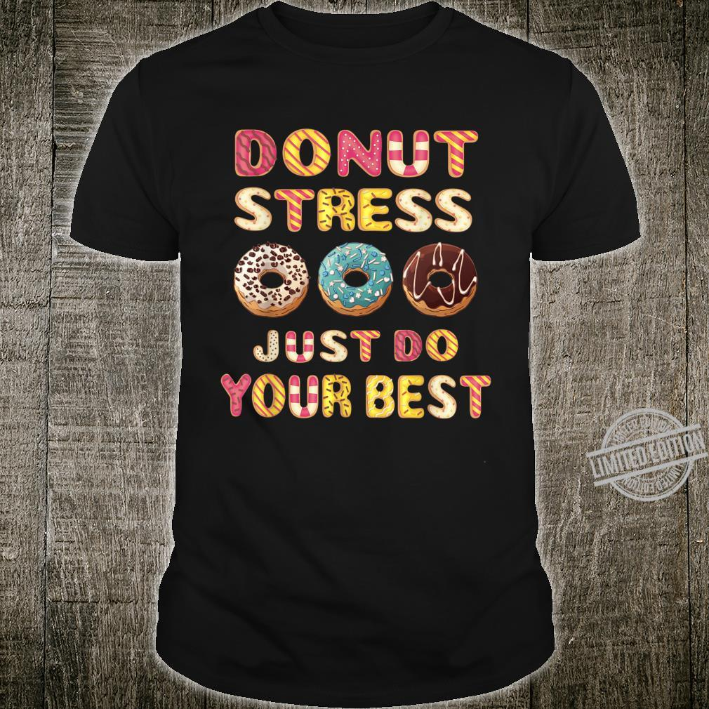 Donut Stress Just Do Your Best Cute Test Day Shirt