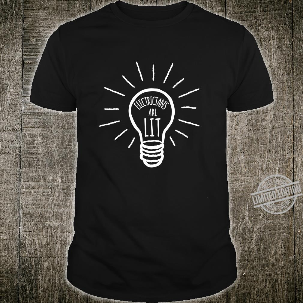Electricians are Lit Lightbulb Electrician Shirt