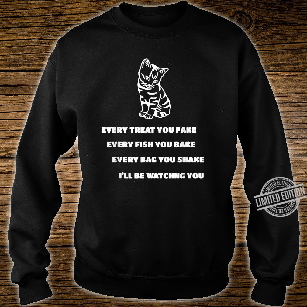 Every Treat You Fake Every Fish You Bake Cat Song Shirt sweater