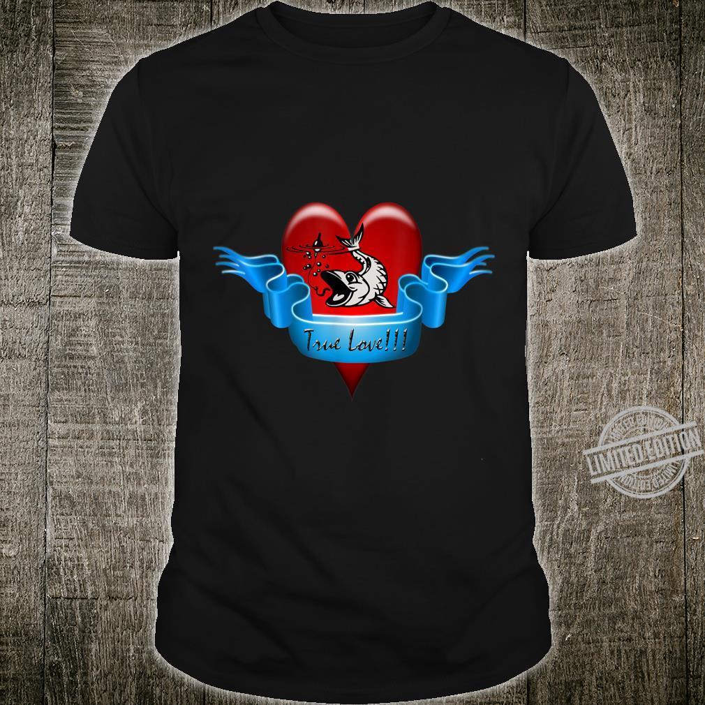Fishing True Love Shirt