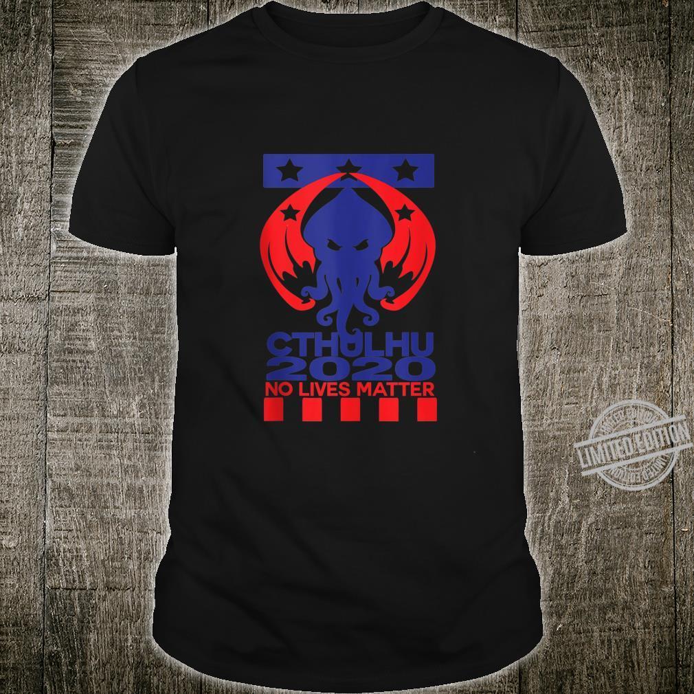 Funny Cthulhu Shirt Cthulhu 2020 No Lives Matter Shirt Shirt