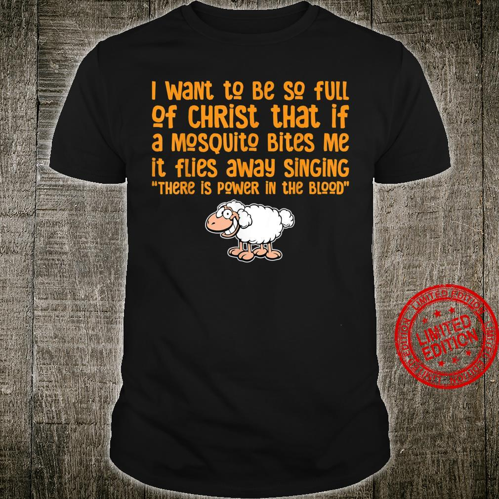 Funny I want to be filled with Christ Mosquitoes sing Humor Shirt