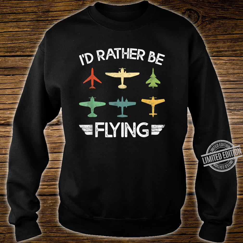 Funny Retro Distressed I'd Rather Be Flying Airplane Pilot Shirt sweater