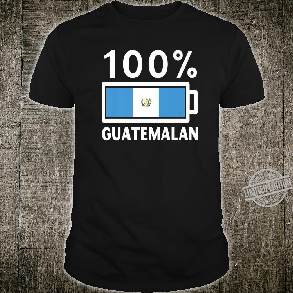 Guatemala Flag 100% Guatemalan Battery Power Shirt