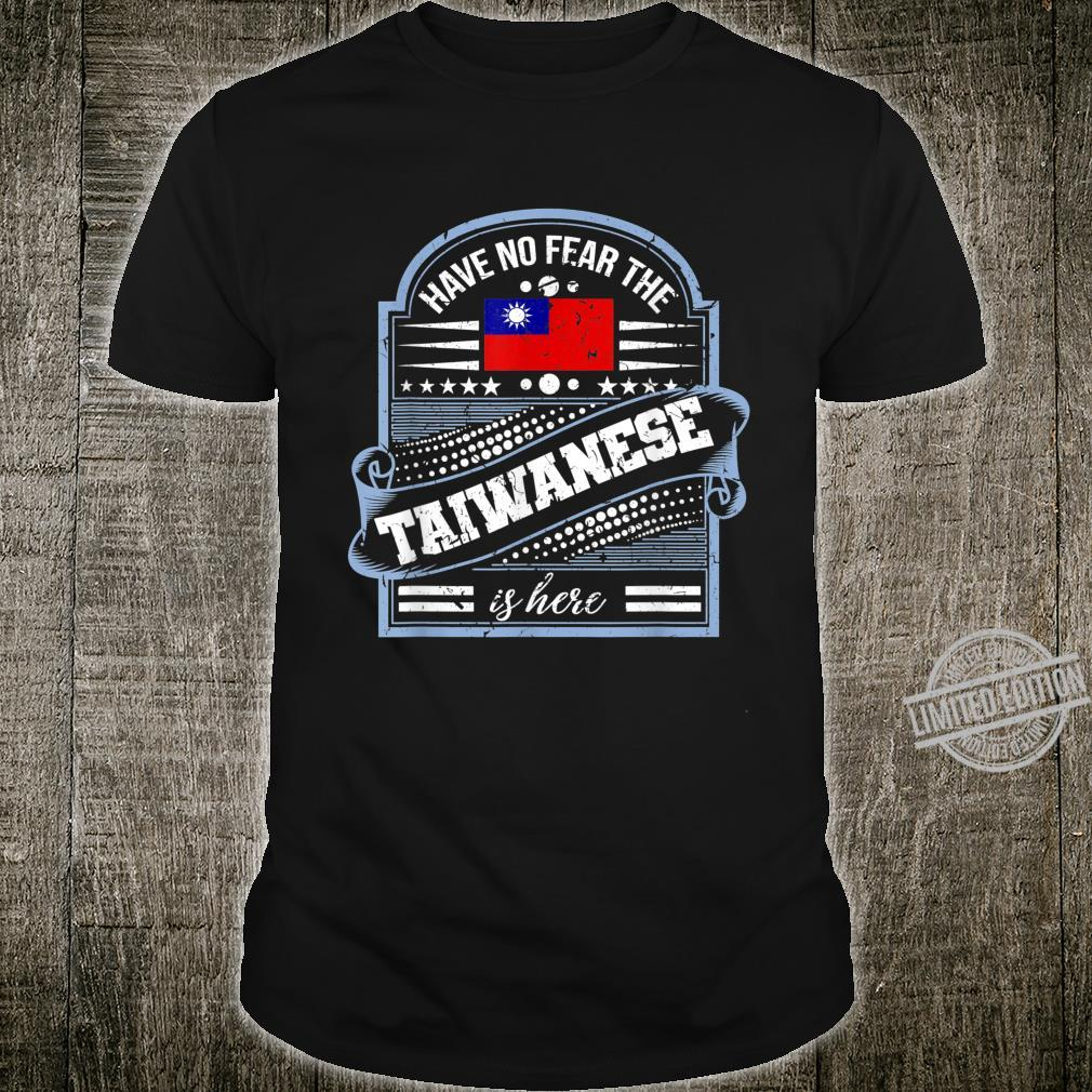 Have No Fear The Taiwanese Is Here Taiwan Home Flag Shirt