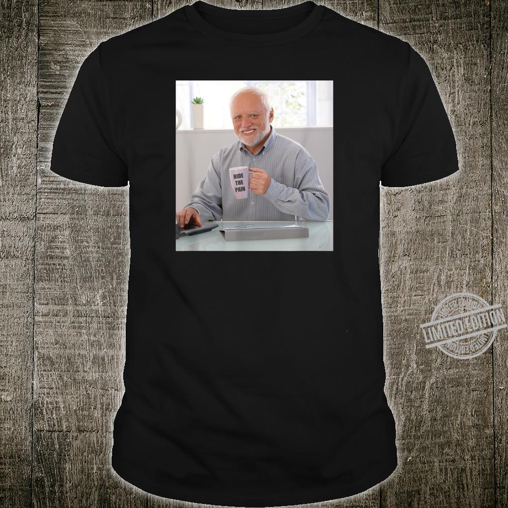 Hide The Pain Harold Coffee Cup Old Man Smiling Dank Meme Shirt