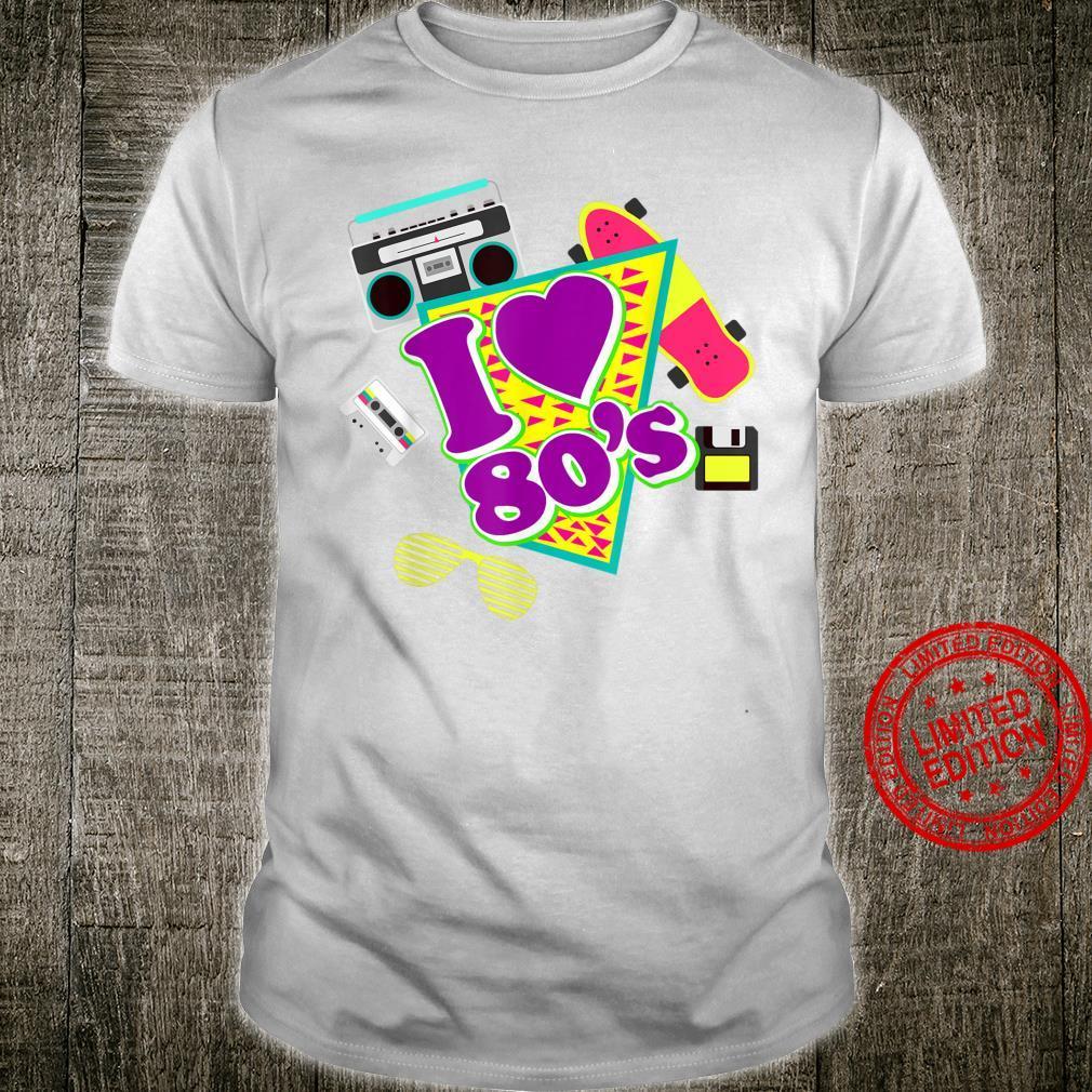 I Love The 80s Eighties Shirt