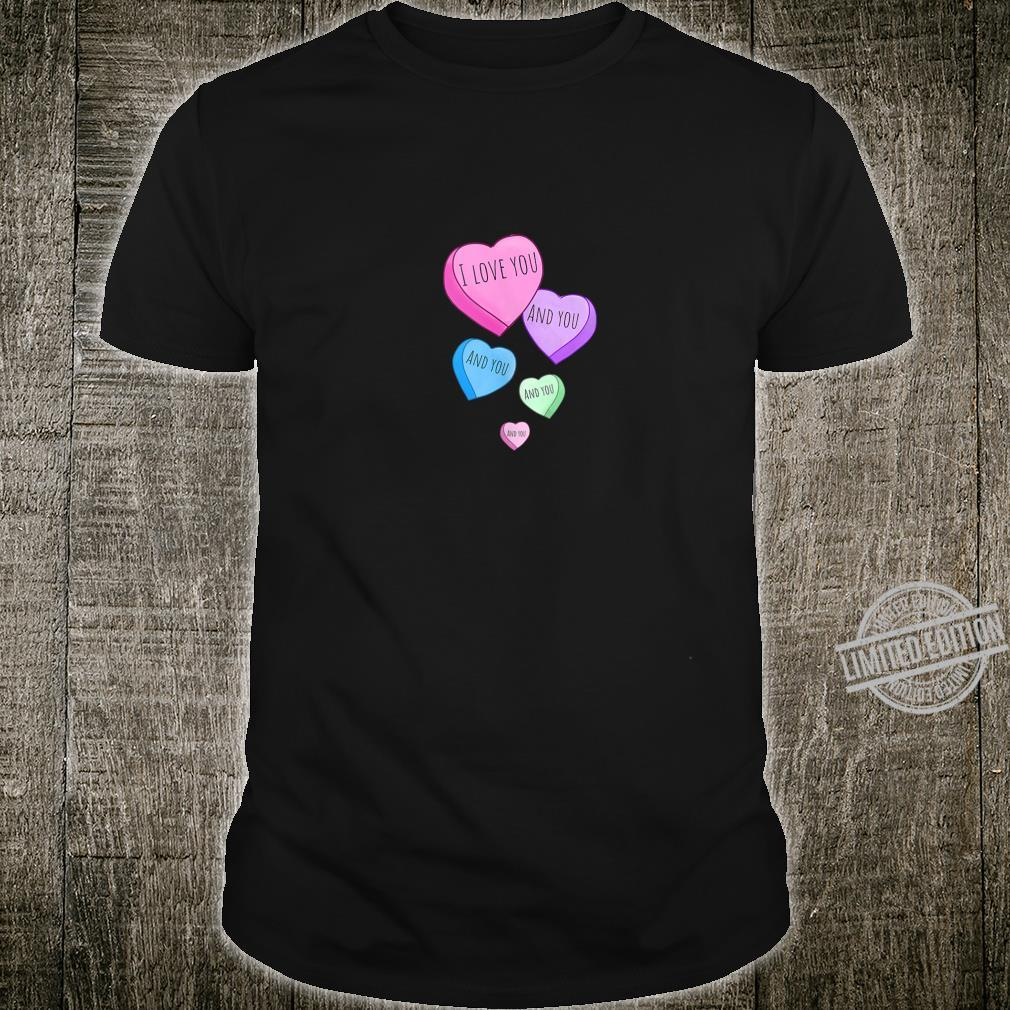 I Love You and You and You Shirt