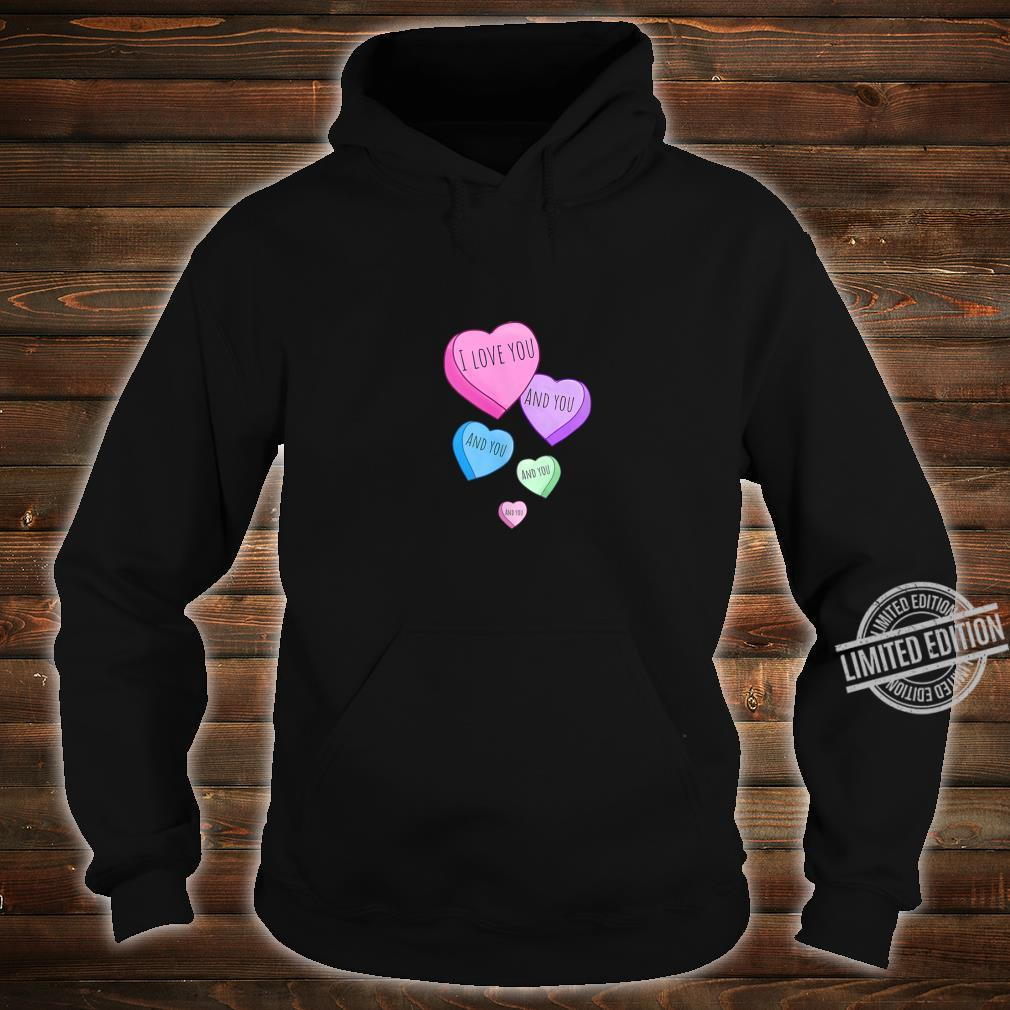 I Love You and You and You Shirt hoodie