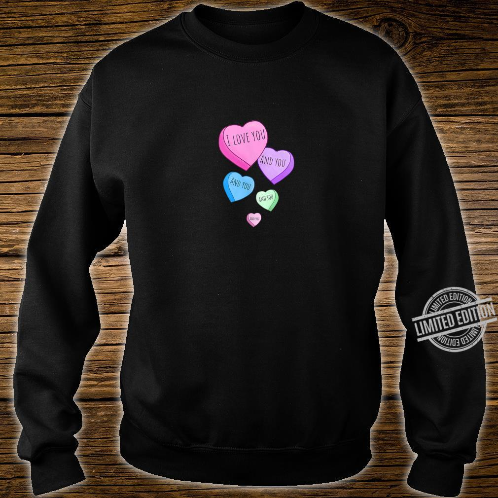 I Love You and You and You Shirt sweater