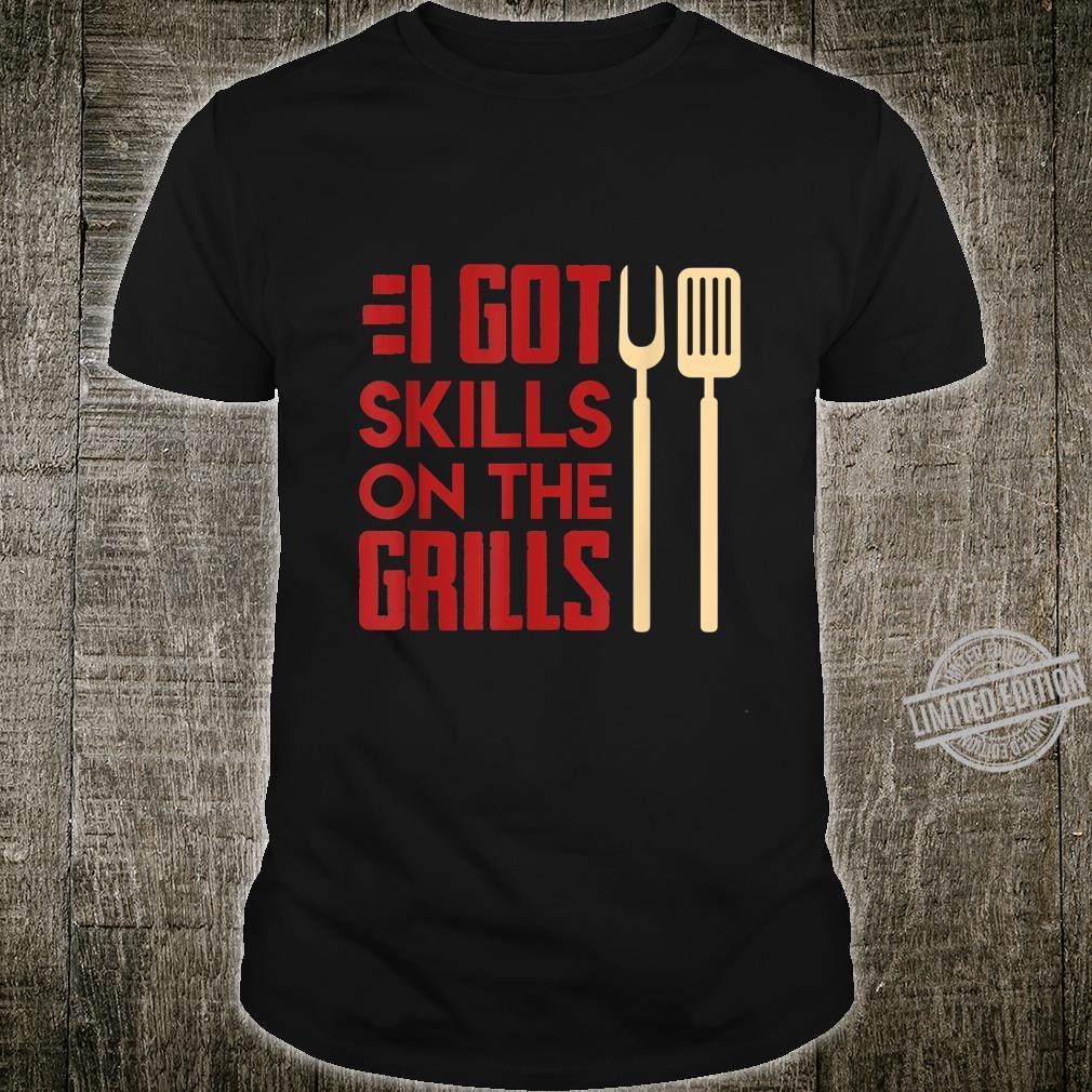 I got skills on the grills BBQ Shirt