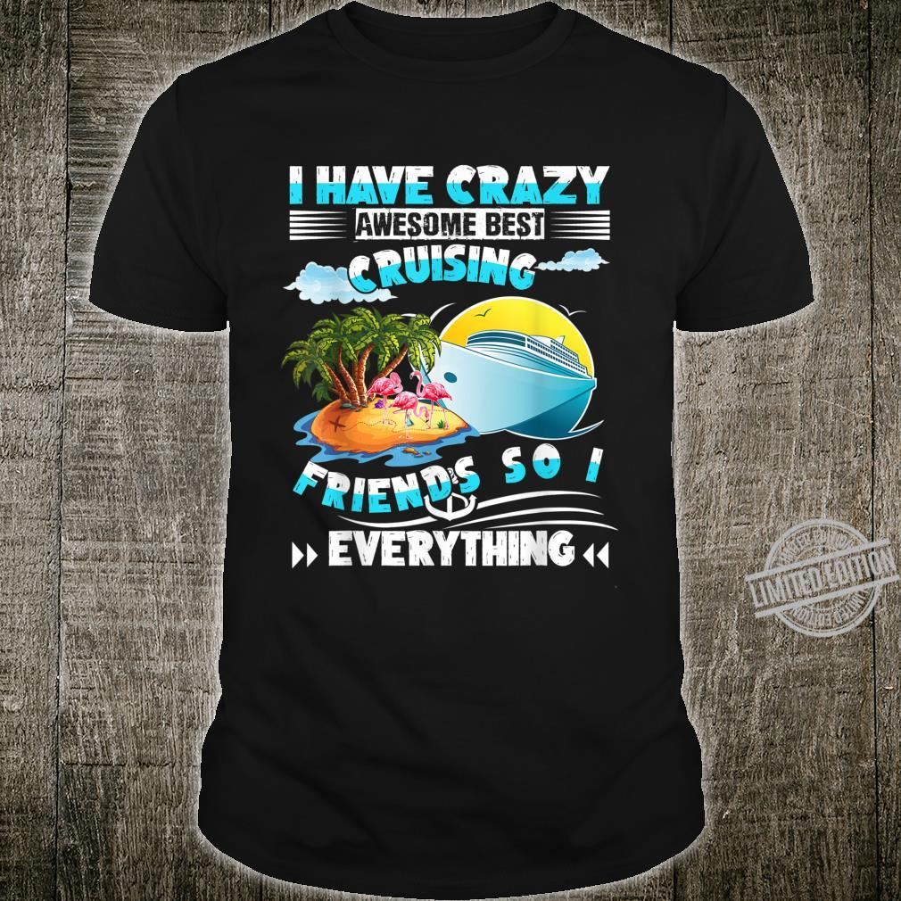 I have crazy awesome best cruising friends so i have Shirt