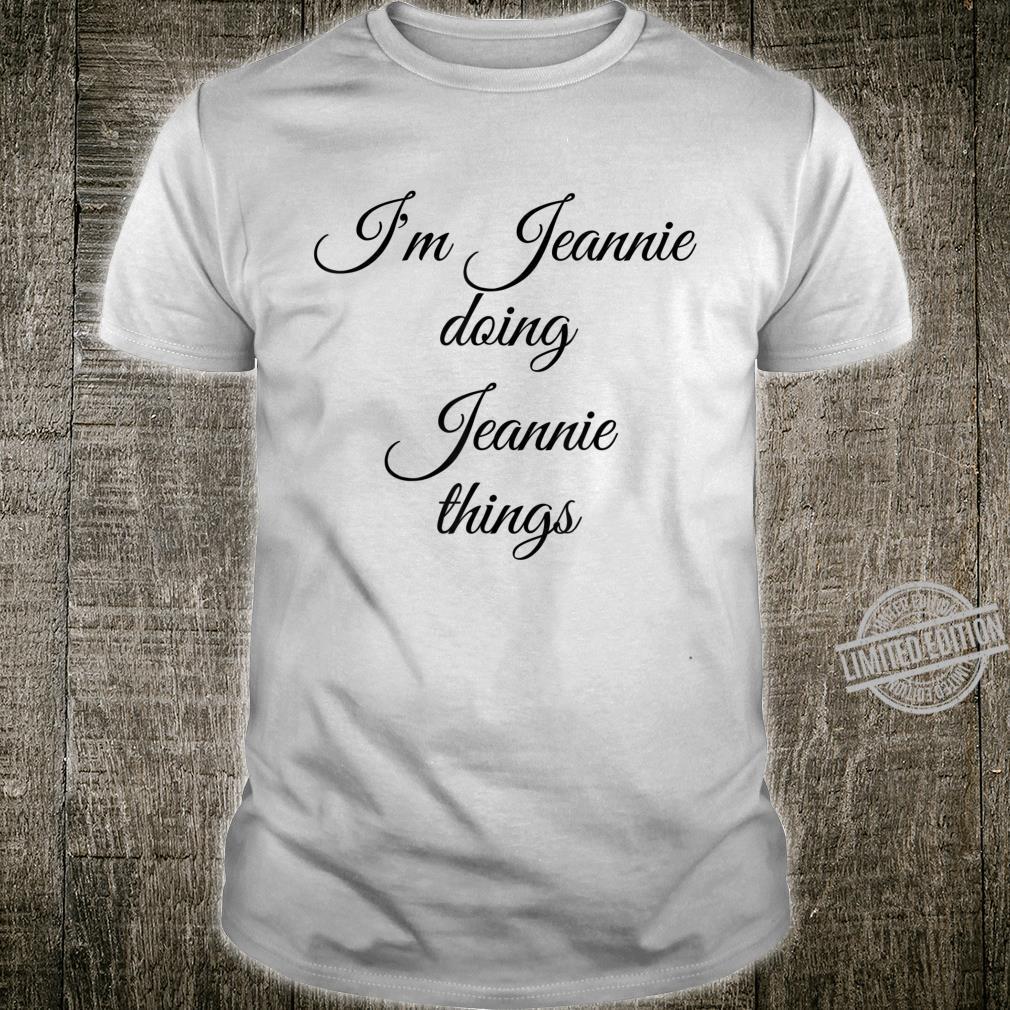 I'M JEANNIE DOING JEANNIE THINGS Birthday Idea Shirt
