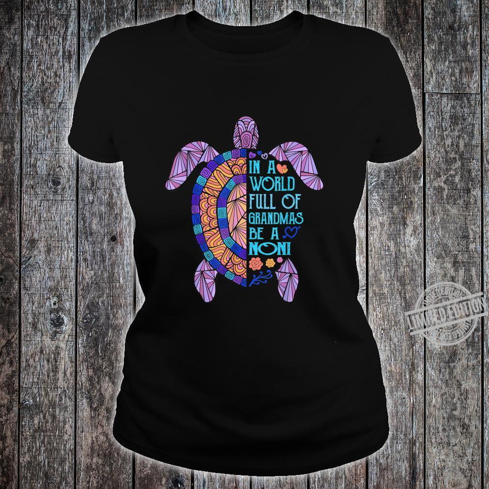 In a World full of Grandmas be a Noni Turtle Grandma Shirt ladies tee