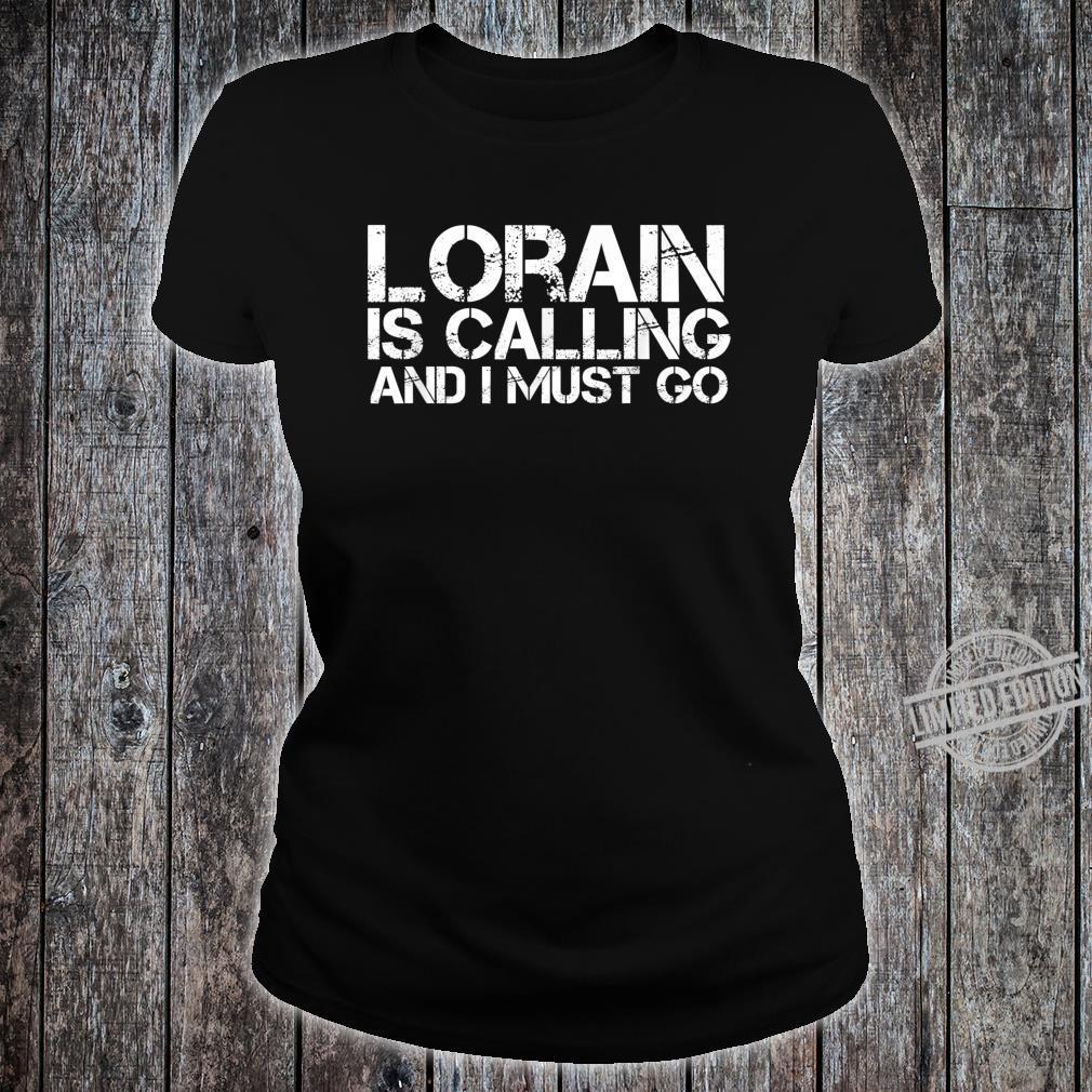 LORAIN OH OHIO City Trip Home Roots USA Shirt ladies tee