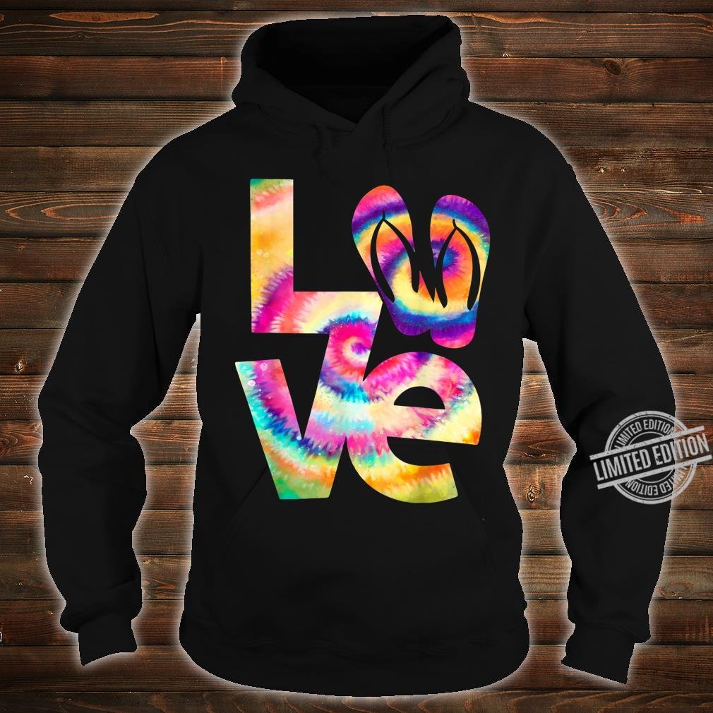LOVE flip flop Tie Dye Hippies girls Shirt hoodie