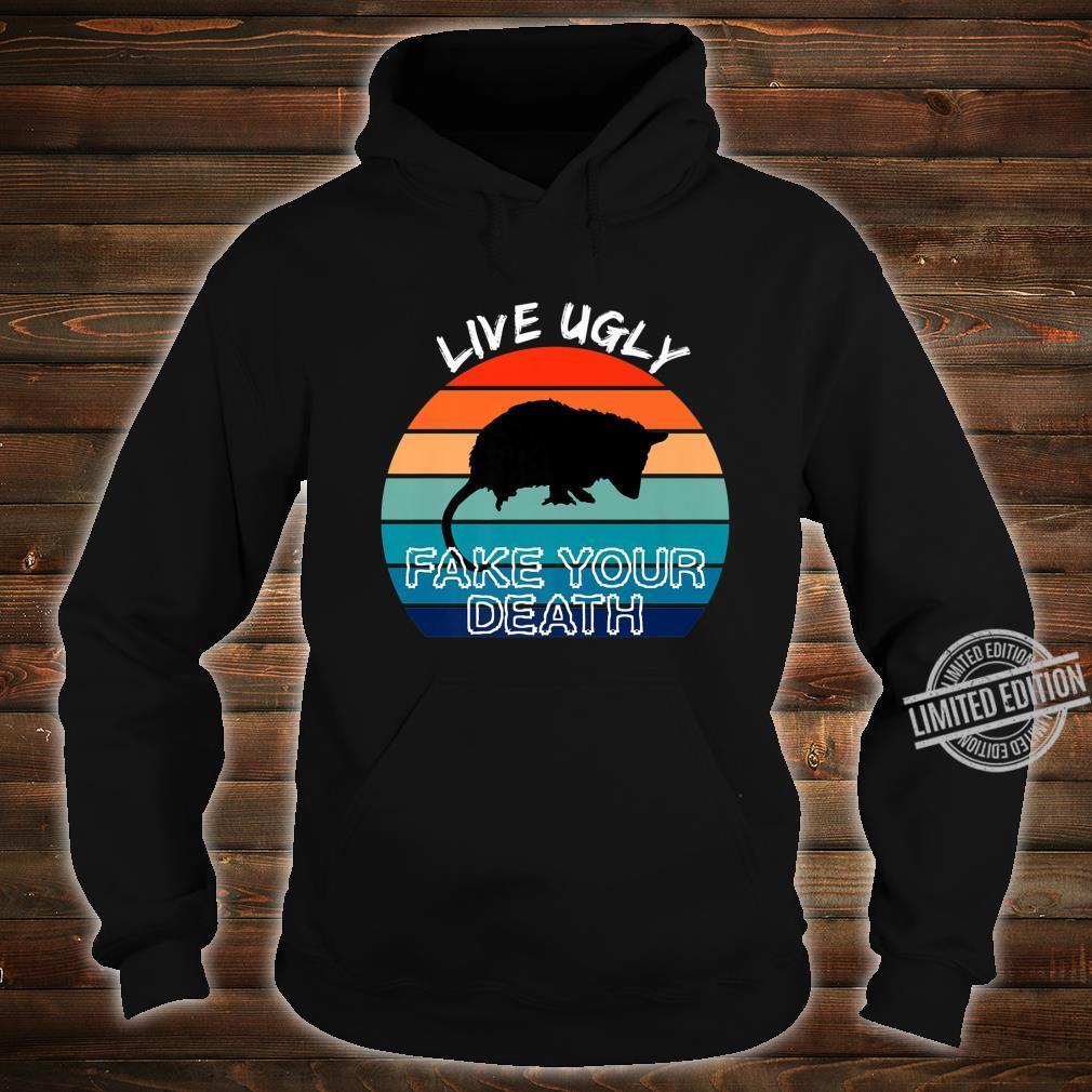 Live Ugly Fake Your Death Retro Vintage Opossum Shirt hoodie