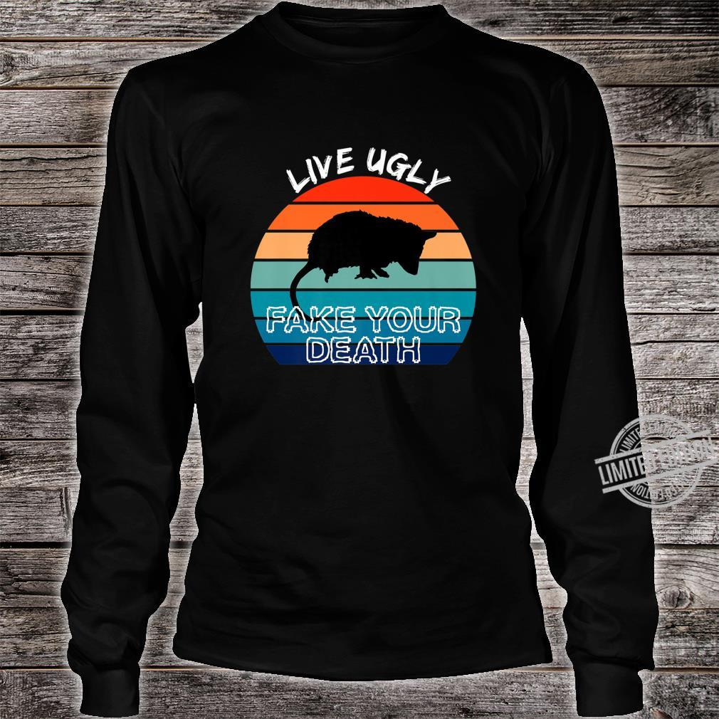 Live Ugly Fake Your Death Retro Vintage Opossum Shirt long sleeved