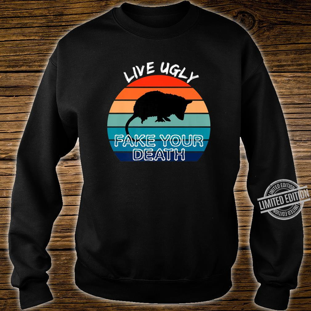 Live Ugly Fake Your Death Retro Vintage Opossum Shirt sweater