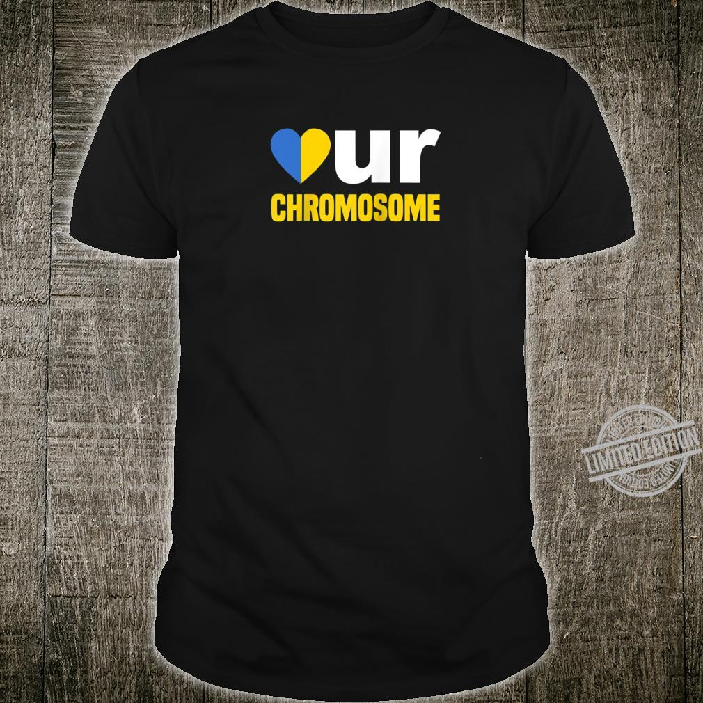 Love Your Chromosome World Down Syndrome Awareness Shirt