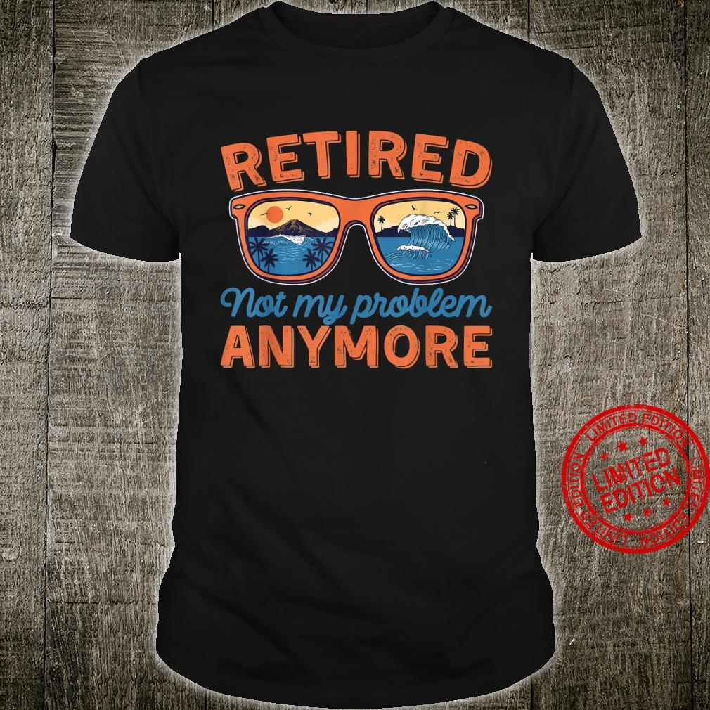 Mens Retired 2020 Not my Problem Anymore, For Retired Camper Shirt