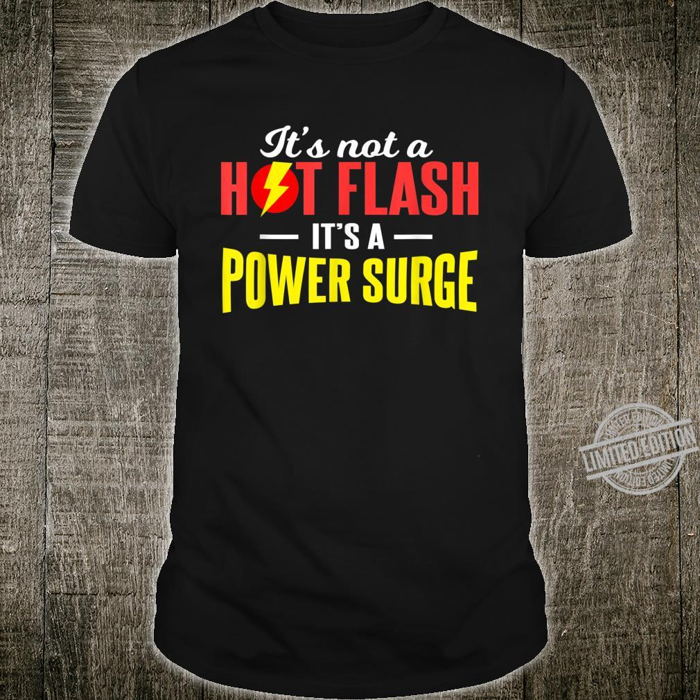 Not A Hot Flash It's A Power Surge opause Shirt