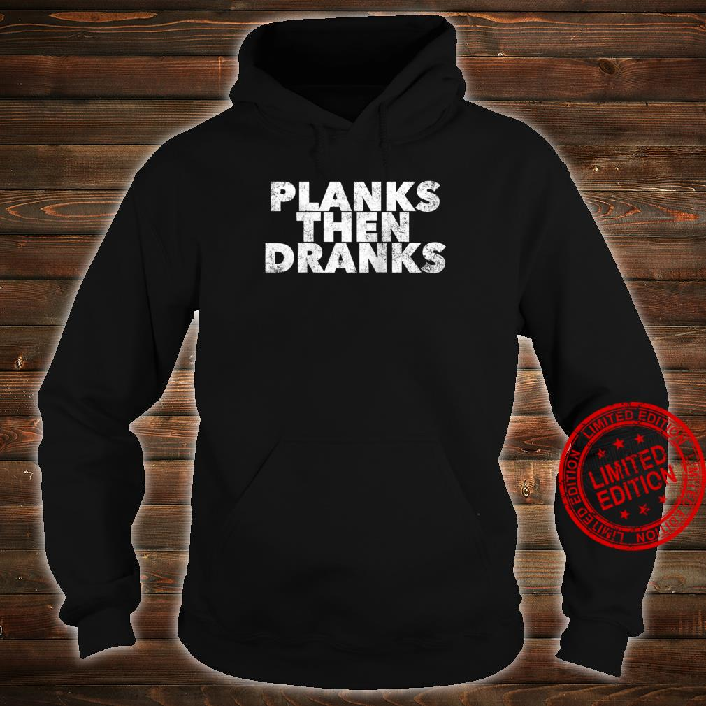 Planks Then Dranks Exercise Planking Quote Drinking Shirt hoodie