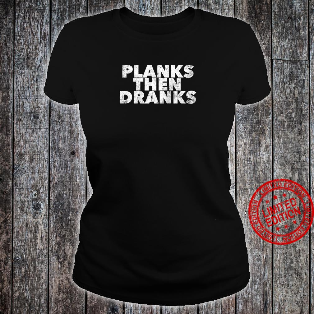 Planks Then Dranks Exercise Planking Quote Drinking Shirt ladies tee
