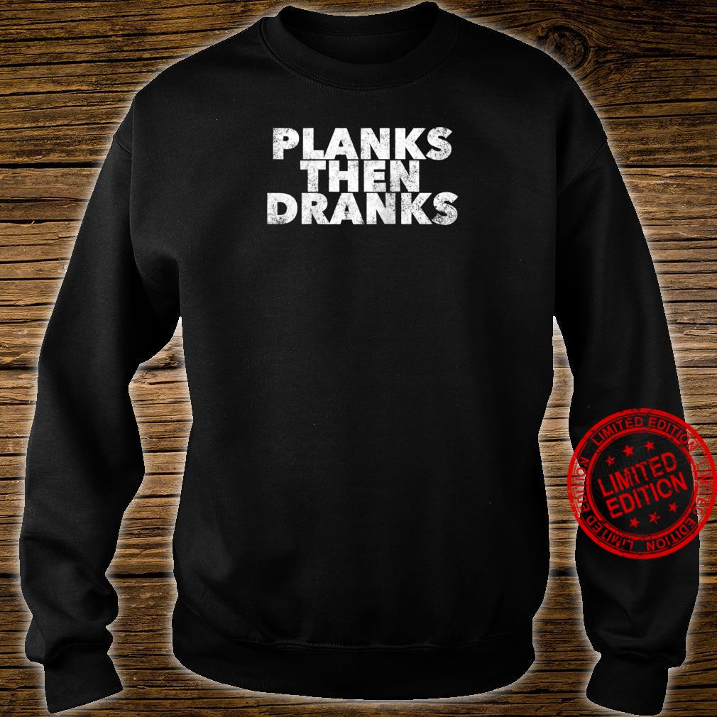 Planks Then Dranks Exercise Planking Quote Drinking Shirt sweater