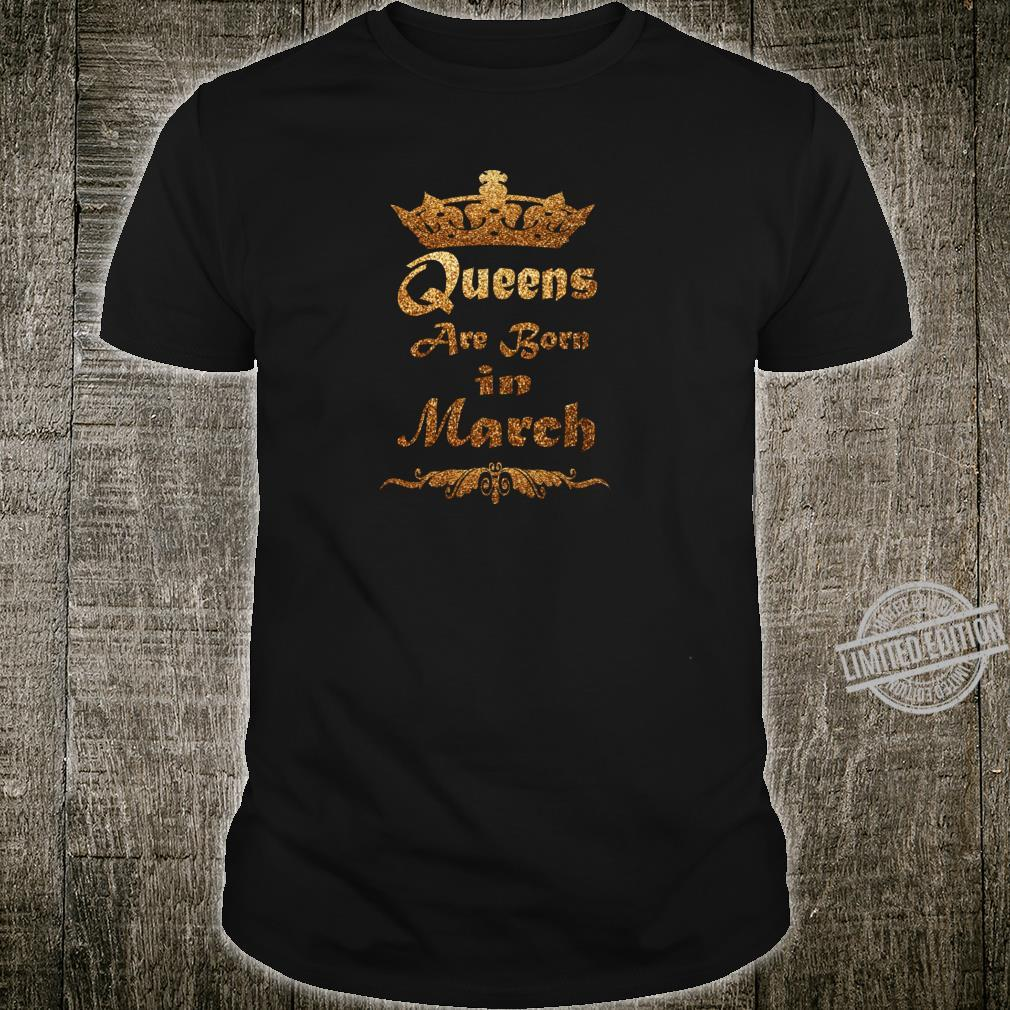 Queens are born in March Birthday for girls Shirt