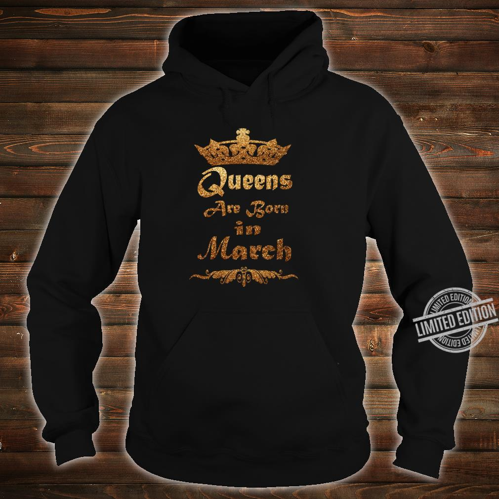 Queens are born in March Birthday for girls Shirt hoodie