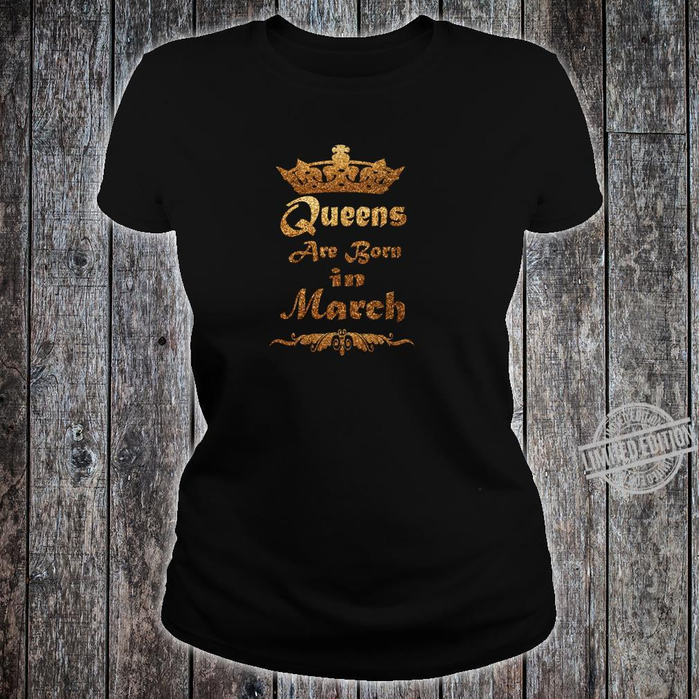 Queens are born in March Birthday for girls Shirt ladies tee