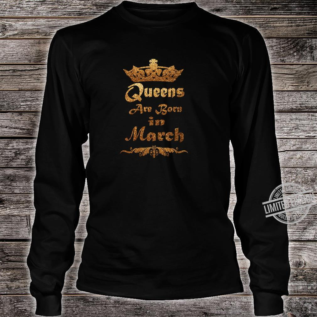 Queens are born in March Birthday for girls Shirt long sleeved